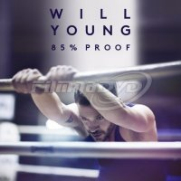 Young Will: 85% Proof