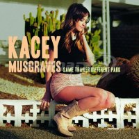 Musgraves Kacey: Same Trailer Different Park