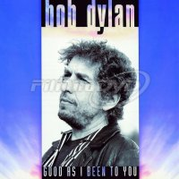 Dylan Bob: Good As I Been To You (LP)