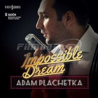 Adam Plachetka: Impossible Dream