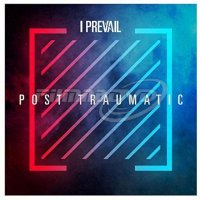 I Prevail: Post Traumatic