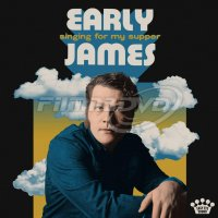 James Early: Singing For My Supper