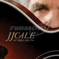 J.J. Cale: Roll On
