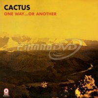 Cactus: One Way Or Another