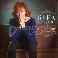 Reba McEntire: Sing It Now: Songs Of Faith & Hope (Deluxe Edition)