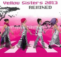 Yellow Sisters: Remixed 2013 (2CD)