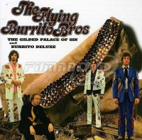 Flying Burrito Bros: The Gilded Palace Of Sin & Burrito Deluxe