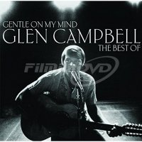 Campell Glen: Gentle On My Mind: The Collection