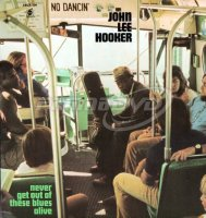 Hooker John Lee: Never Get Out of These Blues Alive