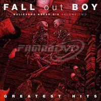 Fall Out Boy: Greatest Hits: Believers Never Die: Volume Two (LP)