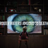 Waters Roger: Amused to Death