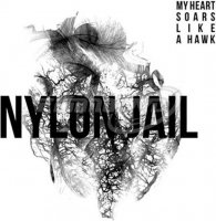 Nylon Jail: My Heart Soars Like a Hawk LP
