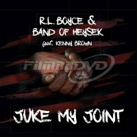 R.L.Boyce & Band of Heysek feat. K. Brown: Juke My Joint (LP)