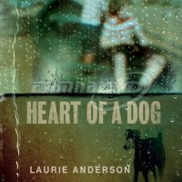 Anderson Laurie: Heart Of A Dog