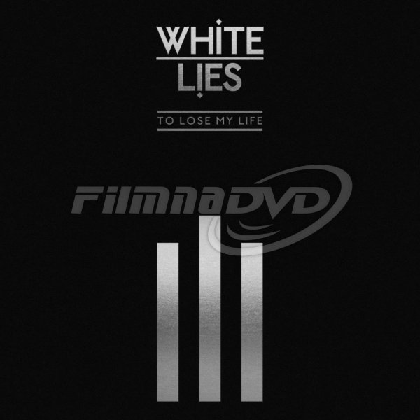 White Lies: To Lose My Life (10th Anniversary Edition) 2CD