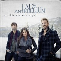 Lady Antebellum: On This Winter's Night