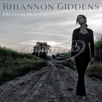 Giddens Rhiannon: Freedom Highway