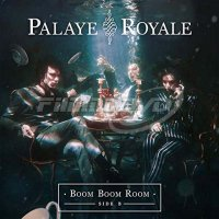 Palaye Royale - Boom Boom Room (Side B - Indie Exclusive)