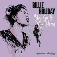 Billie Holiday: You Go To My Head