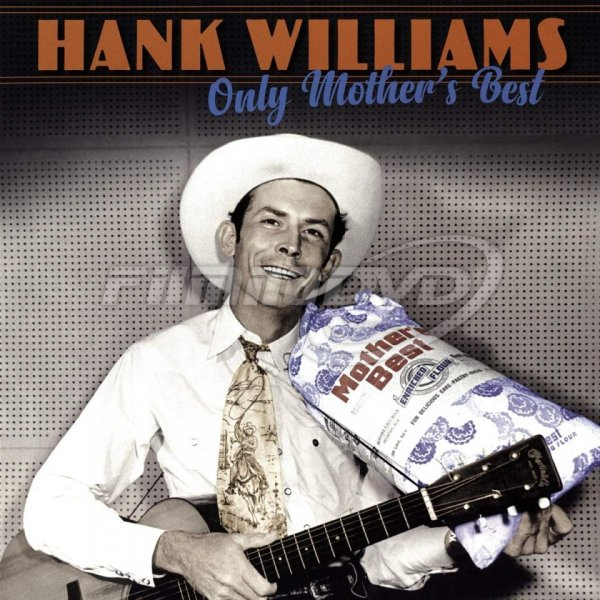 Williams Hank: Only Mother's Best
