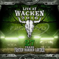 Various Artists: Live At Wacken 2016 - 27 Years Faster: Harder: Louder